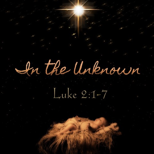 "12 -24-2017 ""In the Unknown"" Rev Lina Hart"