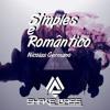 Simples E Romântico - Nicolas Germano (Shake Bass Remix)