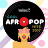 Cool Afropop Hits (Late 2017) 128kbps