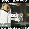 Anselmo Ralph - Historias De Amor [2006] Album Mix 2017 - Eco Live Mix Com Dj Ecozinho