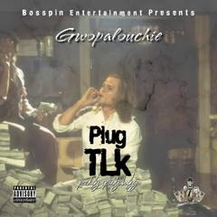 Gwopalouchie - Plug TLK