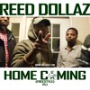 Reed Dollaz - Home Coming (freestyle) Pt. 1