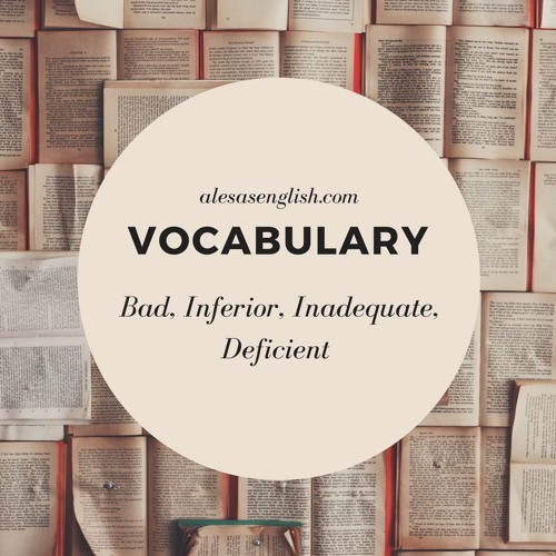 Vocabulary Lesson 3  Bad, Inferior, Inadequate, Deficient