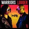 WARRIORS - LOUDER - FREE DOWNLOAD