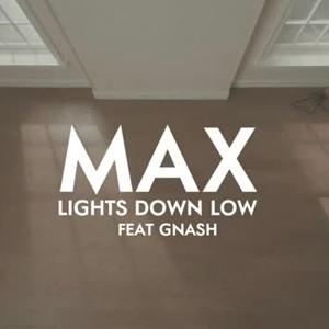 Lagu LIGHTS DOWN LOW - MAX FT GNASH terbaru 2018