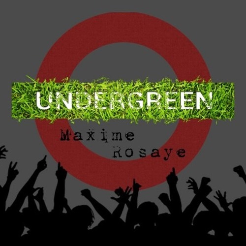 Maxime Rosaye @ Undergreen S05-E07(Mosaïque FM89.5) - 22.12.17