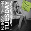 Tuesday ft. Danelle Sandoval (Fulminate TG Trapleg)