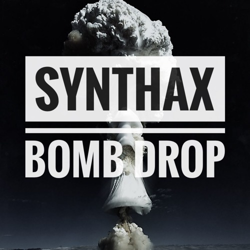 Synthax - Bomb Drop (Snippet Edit)
