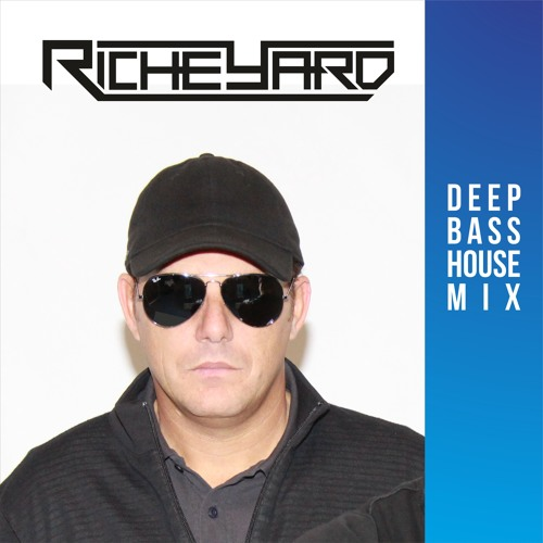 RICHEYARD - DEEP BASS HOUSE MIX #024