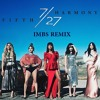Fifth Harmony feat. Ty Dolla Sign - Work From Home ( IMBS Remix ) FREE DOWNLOAD