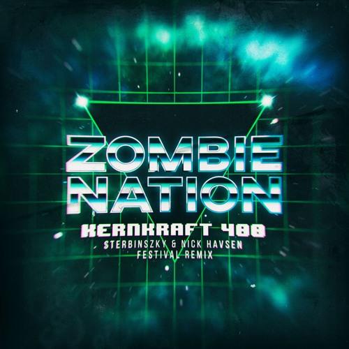 Zombie Nation - Kernkraft 400 (Sterbinszky & Nick Havsen Remix) скачать бесплатно и слушать онлайн