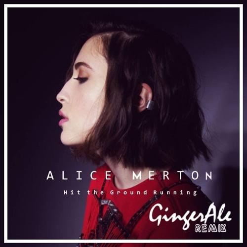 Alice Merton - Hit the Ground Running (GingerAle Remix)