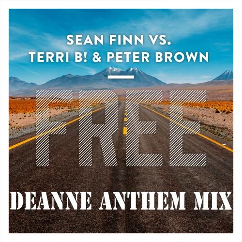 Sean Finn Vs Terri B! & Peter Brown - Free (Deanne Anthem Mix)