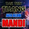 Tak Tun Tuang By Irwan Chastello WBT (Full Pub ).mp3
