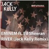 Eminem Ft Ed Sheeran River Jack Kelly Remix Mp3