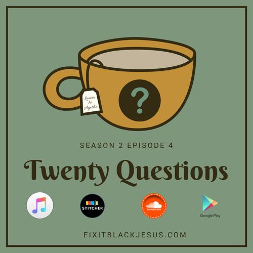 S2 E4 Twenty Questions