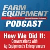 How We Did It Ep. 001 Conversations with Ag Equipment's Entrepreneurs