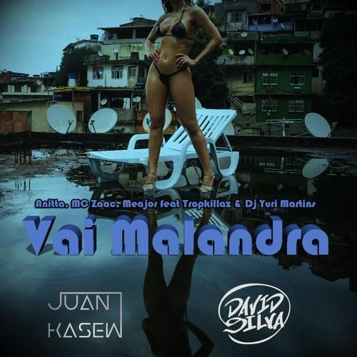 Baixar Anitta, MC Zaac, Maejor feat. Tropkillaz & Dj Yuri Martins - Vai Malandra (JKasew & DSilva Remix)