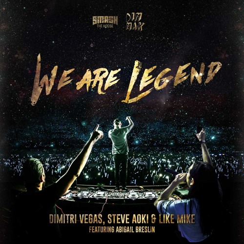 Dimitri Vegas, Steve Aoki & Like Mike - We Are Legend Feat Abigail Breslin [FREE DOWNLOAD]