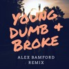 Young Dumb And Broke Alex Bamford Remix Mp3
