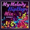"""My Melody"" (Remix) Hip Hop Mix"