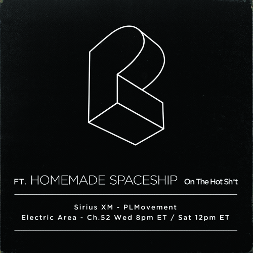 Sirius Xm Electric Area The Hot Sh T Plm Guest Mix By Homemade Eship Free Listening On Soundcloud