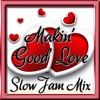 """Makin' Good Love"" - Slow Jam Mix"