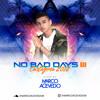 Marco Acevedo - No Bad Days III Cartagena 2018