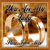 """You Are My Lady"" - Slow Jam Mix"