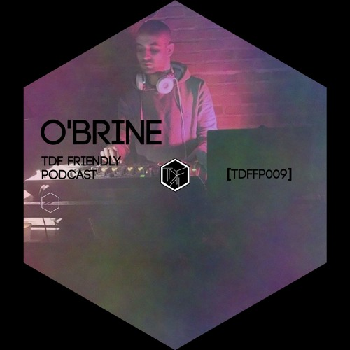 TDF Friendly Podcast 9 I O'Brine