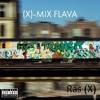 (X)-Mix Flava (Full Album Stream)- Prod by Ras (X) mp3