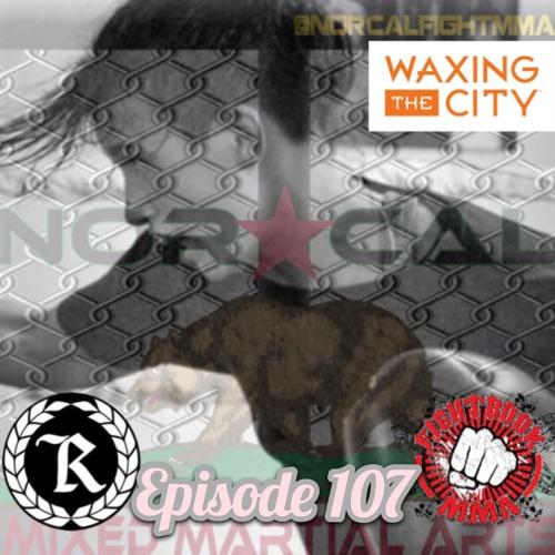 Episode 107: @norcalfightmma Podcast Featuring Ariana Melendez (@PequenoGuerrera)