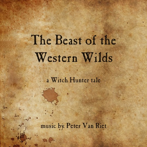 The Beast of the Western Wilds (A Witch Hunter Story)