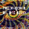 KXNG JAMES   The Watcher (Dr. Dre Remix)