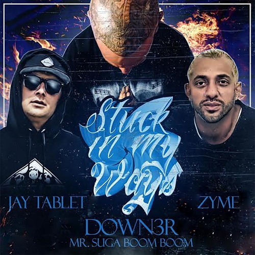 Stuck In My Ways -  DL Down3r ft Jay Tablet & Zyme (Produced by Jay Tablet)