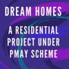 A RERA approved project under Pradhan Mantri Awas Yojana - Dream Homes