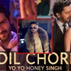 Dil Chori - Yo Yo Honey Singh