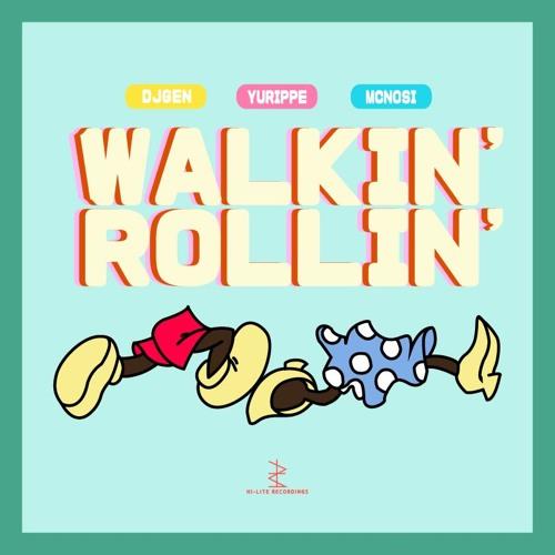 DJGEN - Walkin' Rolin'(feat. YURIPPE , MCNOSI)