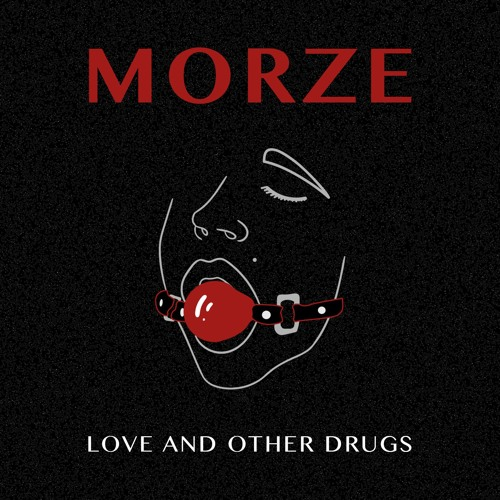 Morze — Love and other drugs