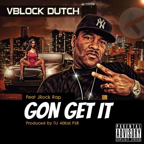 Gon Get It ft JRock
