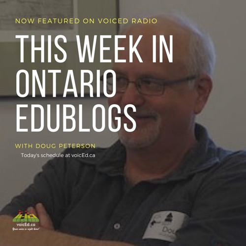 This Week In Ontario Edublogs With Doug Peterson December 27