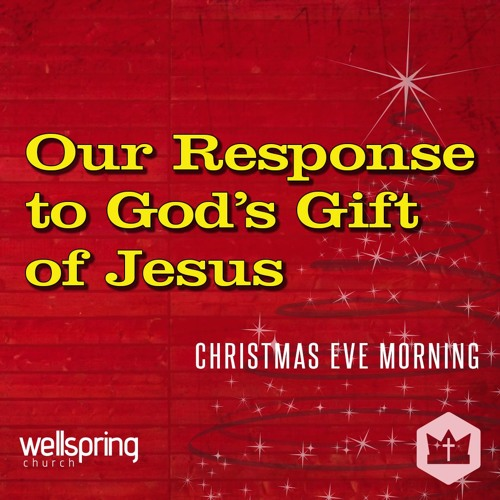 Our Response To God's Gift Of Jesus | Pastor Steve Gibson