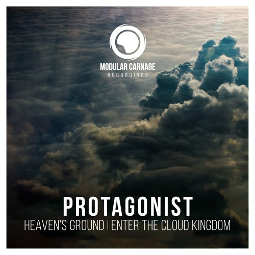 Protagonist - Heavens Ground / Enter The Cloud Kingdom // Free Download