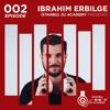 Ibrahim Erbilge - Istanbul Dj Academy Podcast #002