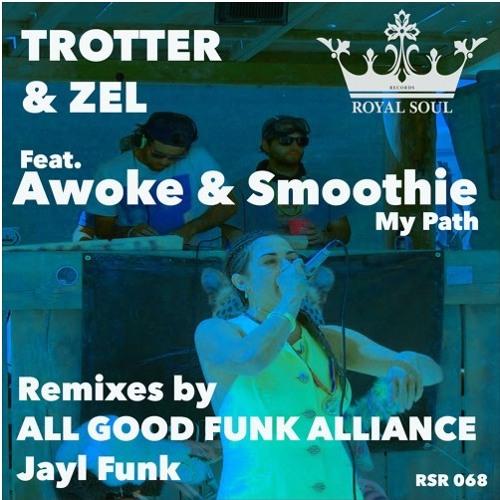 Trotter & Zel ft. Awoke & Smoothie - My Path (Jayl Funk Remix)