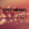 Jesus Is Emmanuel: God With Us In A New Way 12-24-2017