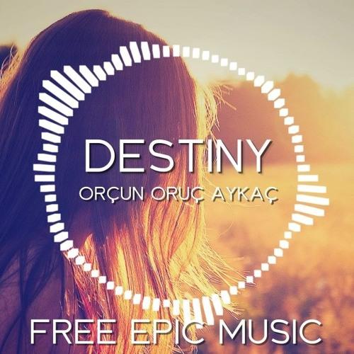 Destiny - (Free Epic Music / No Copyright)