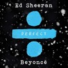 Ed Sheeran Perfect Ft Beyonce Rihanna And R Kelly Mp3