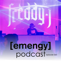 Freddy J - Emengy Podcast 065