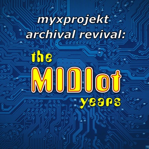 Archival Revival: The MIDIot Years